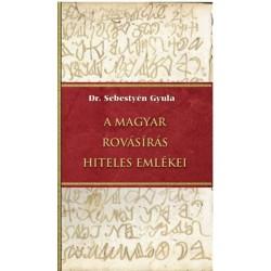 Dr. Sebestyén Gyula: A magyar rovásírás hiteles emlékei