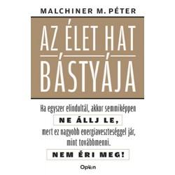 Malchiner Maximilian Péter: Az élet hat bástyája