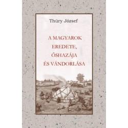 Thury József: A Magyarok eredete őshazája és vándorlása