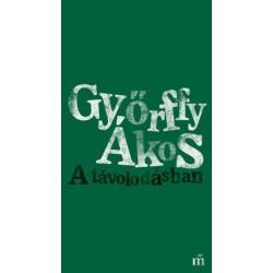 Győrffy Ákos: A távolodásban
