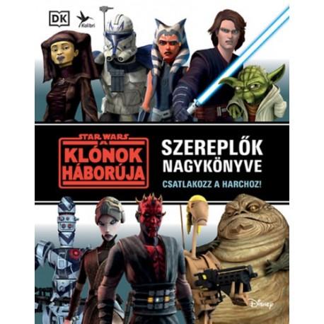 Jason Fry: Star Wars: A klónok háborúja - Szereplők nagykönyve