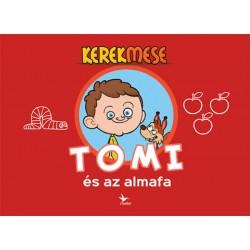 Vass Mónika, Tavaszi László Béla: KerekMese - Tomi és az almafa