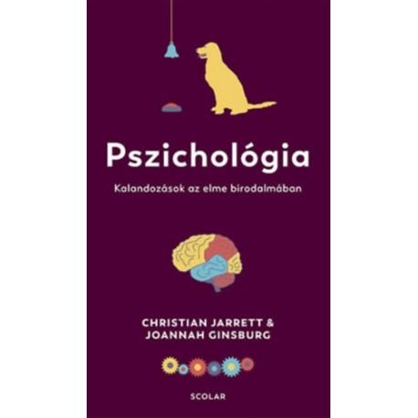 Joannah Ginsburg, Christian Jarrett: Pszichológia - Kalandozások az elme birodalmában