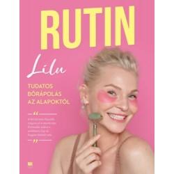 Lilu: Rutin - Tudatos bőrápolás az alapoktól