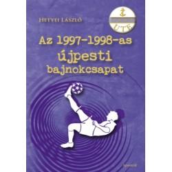 Hetyei László: Az 1997-1998-as újpesti bajnokcsapat