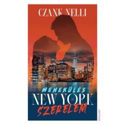 Czank Nelli: Menekülés, New York, szerelem