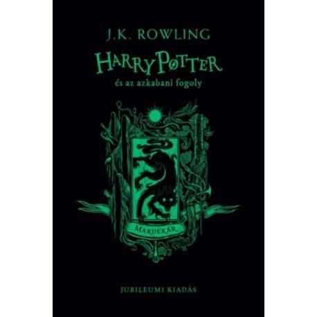 J. K. Rowling: Harry Potter és az azkabani fogoly - Mardekár - Jubileumi kiadás