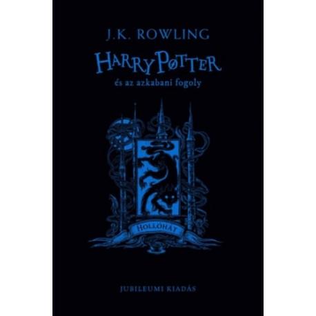 J. K. Rowling: Harry Potter és az azkabani fogoly - Hollóhát - Jubileumi kiadás