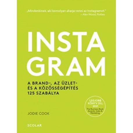 Jodie Cook: Instagram - A brand-, az üzlet- és a közösségépítés 125 szabálya