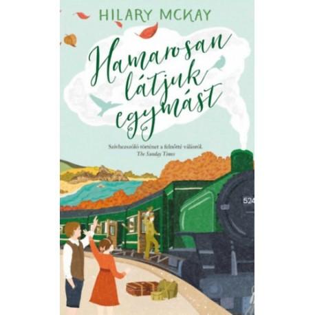 Hilary McKay: Hamarosan látjuk egymást
