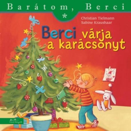 Christian Tielmann, Sabine Kraushaar: Berci várja a karácsonyt - Barátom, Berci