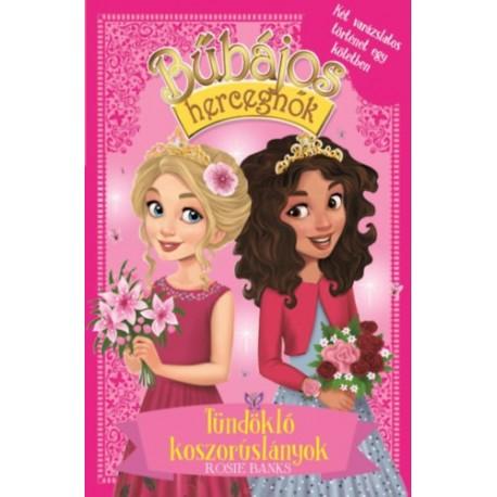 Rosie Banks: Bűbájos hercegnők Különkiadás 4. - Tündöklő koszorúslányok