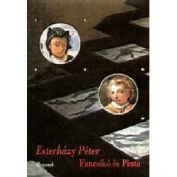 Esterházy Péter: Fancsikó és Pinta - Írások egy darab madzagra fűzve