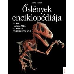 Steve Parker: Őslények enciklopédiája - Az élet hajnalától az ember felemelkedéséig