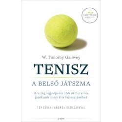 W. Timothy Gallwey: Tenisz - A belső játszma - A világ legnépszerűbb útmutatója játékunk mentális fejlesztéséhez