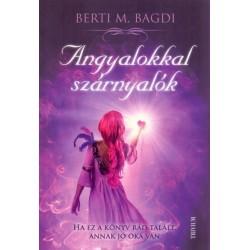 Berti M. Bagdi: Angyalokkal szárnyalók