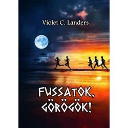 Violet C. Landers: Fussatok, görögök!