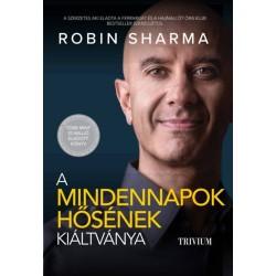 Robin Sharma: A mindennapok hősének kiáltványa