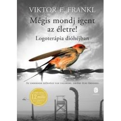 Viktor E. Frankl: Mégis mondj igent az életre! - Logoterápia dióhéjban