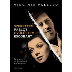 Virginia Vallejo: Szerettem Pablót, gyűlöltem Escobart