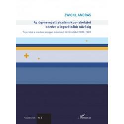 Zwickl András: Az úgynevezett akadémikus-iskolától kezdve a legszélsőbb túlzásig