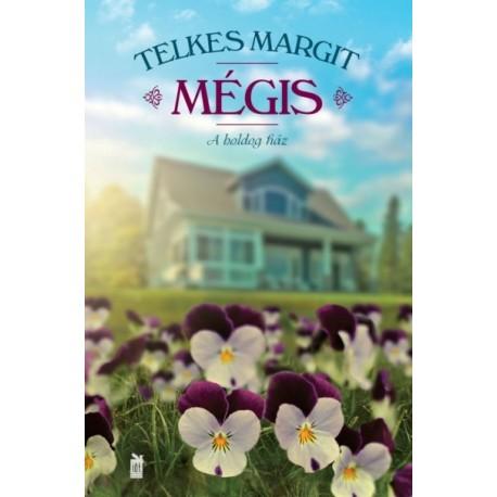Telkes Margit - Márton László: Mégis - A boldog ház