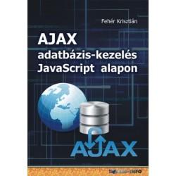 Fehér Krisztián: AJAX adatbázis-kezelés Javascript alapon