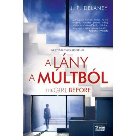 J.P. Delaney: The Girl Before - A lány a múltból