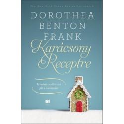 Dorothea Benton Frank: Karácsony receptre - Minden családnak jár a varázslat