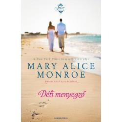 Mary Alice Monroe: Déli menyegző