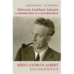 Marton János - Papp Kornélia: Kihívások, küzdelmek, kalandok a tudományban és a társadalomban