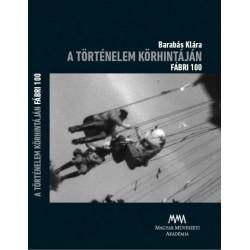 Barabás Klára: A történelem körhintáján - Fábri 100 (DVD-melléklettel)