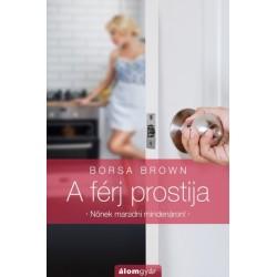 Borsa Brown: A férj prostija - Nőnek maradni mindenáron!