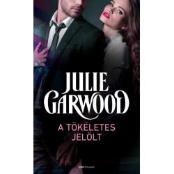 Julie Garwood: A tökéletes jelölt