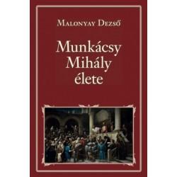 Malonyay Dezső: Munkácsy Mihály élete