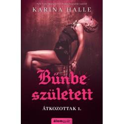 Karina Halle: Bűnbe született - Átkozottak 1.