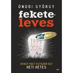 Ónodi György: Feketeleves - Avagy volt egyszer egy Heti Hetes