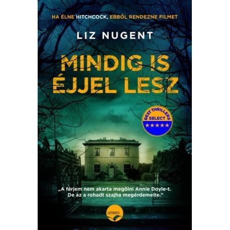Liz Nugent: Mindig is éjjel lesz