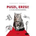 Homonnay Gergely: Puszi, Erzsi! - A világ macskaszemmel
