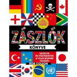 Rob Colson: Zászlók könyve - Zászlók és történetük a világ minden tájáról