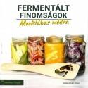 Sinka Miléna: Fermentált finomságok - Mezítlábas módra