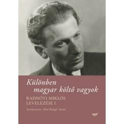 Radnóti Miklós - Bíró-Balogh Tamás: Különben magyar költő vagyok - Radnóti Miklós levelezése I.