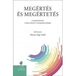 Tolcsvai Nagy Gábor: Megértés és megértetés - A magyarázat a bölcsészettudományokban