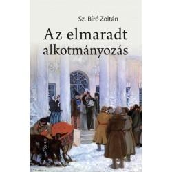 Sz. Bíró Zoltán: Az elmaradt alkotmányozás - Oroszország története a XIX. század második felében