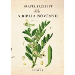 Fráter Erzsébet: A Biblia növényei