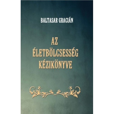 Baltasar Gracián: Az életbölcsesség kézikönyve