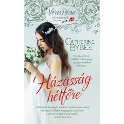 Catherine Bybee: Házasság hétfőre - Vörös rózsa történetek