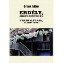 Orbók Ildikó: Erdély, ahogy bennem él - Transylvania, as lives in me