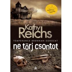 Reichs Kathy: Ne törj csontot