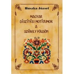 Huszka József: Magyar díszítési motívumok a Székely földön